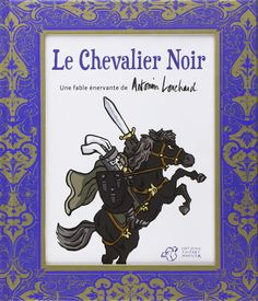 Amazon.fr - Le chevalier noir - Antonin LOUCHARD - Livres