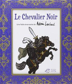 Amazon.fr - Le chevalier noir - Antonin LOUCHARD - Livres