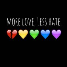 More love.Less hate