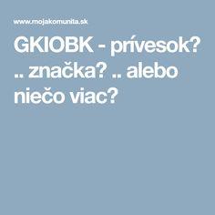 GKIOBK - prívesok? .. značka? .. alebo niečo viac?
