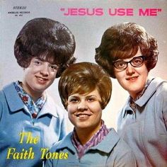 Worst Album Covers of All Time. The Faith Tones, Jesus Use Me