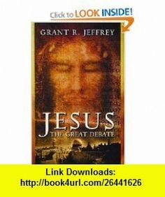 Jesus The Great Debate (9780921714569) Grant R. Jeffrey , ISBN-10: 0921714564  , ISBN-13: 978-0921714569 ,  , tutorials , pdf , ebook , torrent , downloads , rapidshare , filesonic , hotfile , megaupload , fileserve