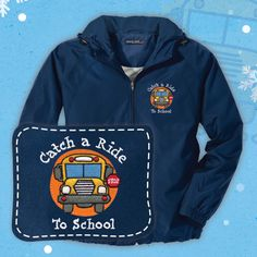 """Have a safe and fun trip in embroidered """"Catch a Ride to School"""" weather resistant hooded jackets from Have A Better Life! Get yours today at www.haveabetterlife.com"""