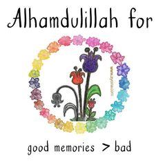 alhamdulillah for good memories more than bad alhamdulillahforseries