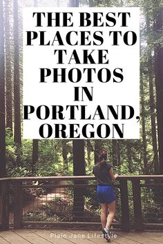 The Best Places To Snap A Photo In Portland - Plain Jane Lifestyle