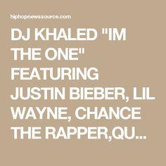 "DJ KHALED ""IM THE ONE"" FEATURING JUSTIN BIEBER, LIL WAYNE, CHANCE THE RAPPER,QUAVO - Hip Hop News Source"
