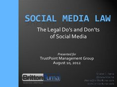Social Media Law: The Legal Do's and Dont's of Social Media by Shawn Tuma, via Slideshare