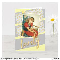 Yellow grey with polka dots lovely birthday photo card Happy Birthday Greeting Card, Birthday Cards, Holiday Photos, Holiday Cards, Plant Design, Birthday Photos, Custom Greeting Cards, Kids Cards, Party Hats