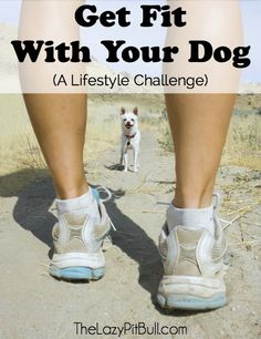 Get Fit With Your Dog – A Lifestyle Challenge | http://www.thelazypitbull.com/get-fit-with-your-dog/