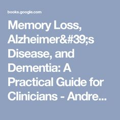 Memory Loss, Alzheimer's Disease, and Dementia: A Practical Guide for Clinicians - Andrew E. Budson, Paul R. Solomon - Google Books