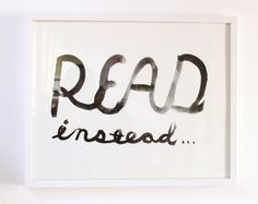 """READ INSTEAD"" Print"