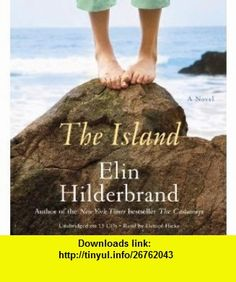 The Island A Novel (Audiobook CD) Elin Hilderbrand, Denice Hicks ,   ,  , ASIN: B00419GNNY , tutorials , pdf , ebook , torrent , downloads , rapidshare , filesonic , hotfile , megaupload , fileserve