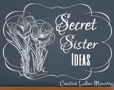 Secret Sisters Ideas:  from Creative Ladies Ministry