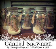 Snowman in a Mason Jar ... Canned Snowmen by Homespun Hugs and Calico Kisses Primitives