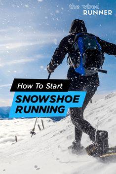 How To Start Snowshoe Running Running Workouts, Running Tips, Trail Running, Training Plan, Strength Training, Running Form, Long Distance Running, Winter Running
