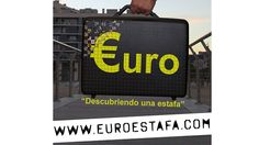 """Video promocional de la campaña de GOTEO para financiar el documental €uro """"descubriendo una estafa""""."""