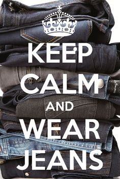 Keep Calm and Wear Jeans reitmansjeans Keep Calm Carry On, Stay Calm, Keep Calm And Love, Denim Outfit, Denim Pants, Blue Jeans, Keep Calm Posters, Keep Calm Quotes, Mon Jeans