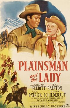 Plainsman and the Lady (1946) Stars: Bill Elliott, Vera Ralston, Gail Patrick…