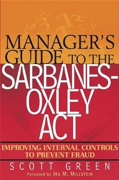 Manager's Guide to the Sarbanes-Oxley Act: Improving Internal Controls to Prevent Fraud by Scott Green http://www.amazon.com/dp/0471569755/ref=cm_sw_r_pi_dp_Hz.Rub0AW9RRX