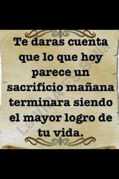 El sacrificio de hoy es el logro de mañana