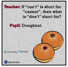 School humor... to be used with contraction lesson! ;)