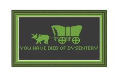 Cross stitch pattern You Have Died Of Dysentery On The Oregon TrailInstant download PDF (2.90 USD) by XStitchLogo