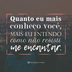 Quando eu te olhei mudou tudo em mim. Flirting Quotes For Her, Flirting Memes, Quotes For Him, Love Messages, Texts, Romance, Lettering, Thoughts, My Love