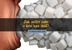 15 jednoduchých způsobů jak snížit cukr v krvi bez léků