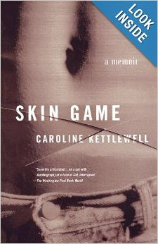 Skin Game: A Memoir: Caroline Kettlewell: 9780312263935: Amazon.com: Books