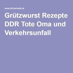 Grützwurst Rezepte DDR Tote Oma und Verkehrsunfall