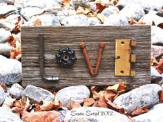 DIY: Rustic 'LOVE' sign (also a 'Potluck' sign) made repurposed items & everyday objects.