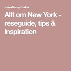 Allt om New York - reseguide, tips & inspiration