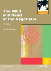 The Mind and heart of the negotiator / Leigh L. Thompson