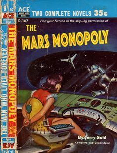 scificovers:  Ace Double D-162The Mars Monopoly by Jerry Sohl. Cover art by Ed Valigurksy 1956.