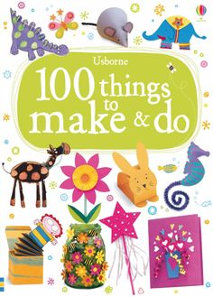 100 Things to Make and Do +6 años -
