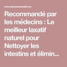 Recommandé par les médecins : Le meilleur laxatif naturel pour Nettoyer les intestins et éliminer l'excès de liquide dans le corps !