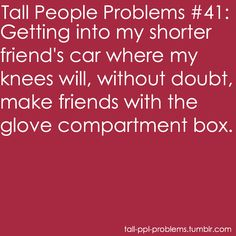 Tall People Problems, Tall Girl Problems, Random Quotes, Fun Quotes, Best Quotes, Long Legged Girls, Amy Johnson, Tall Girls, Basketball Quotes
