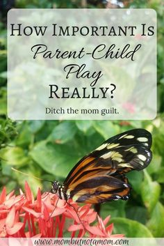How important is parent-child play really? Ditch the mom guilt. There are other ways to get that quality time in. | Mom but not a Mom