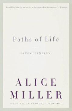 Paths of Life: Seven Scenarios by Alice Miller, http://www.amazon.com/dp/0375703454/ref=cm_sw_r_pi_dp_N8.Qrb059746Z
