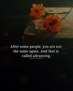 After some people you are not the same again. And that is called advancing. . . . . . #quotesoftheday #sayings #poet#poem#poetry#poetryofig#writersofinstagram#words#read#coffee#bookstore#writingcommunity#lovepoem#poems#lovepoems#instapoet#poetic#poetrygram#books#bookstagram#barnesandnoble#writer#spilledink#authorsofinstagram#poetics#linguistics#poetsofinstagram#wordswithqueens#wordswithkings
