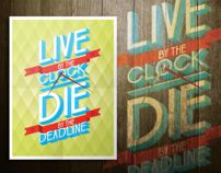 Live by the Clock | Die by the Deadline  Prints to be made available through Kickstarter.com:  https://www.kickstarter.com/projects/1394538221/live-by-the-clock-die-by-the-deadline-wood-prints