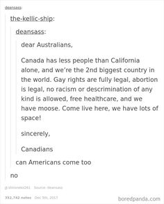 I love Camada so much id like to live there one day. Shame im on the other side of the planet. but i have canadian accent idk how Canada Jokes, Canada Funny, Stupid Funny Memes, The Funny, Hilarious, Canadian Memes, Blonde Jokes, College Humor, Down South