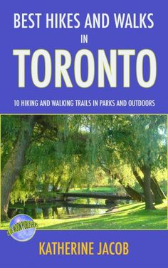 Best Hikes and Walks in Toronto Guide Book