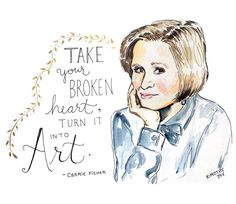 Carrie Fisher quote on turning pain into art Feminist Quotes, Feminist Art, Inspiring Quotes About Life, Inspirational Quotes, Inspiring Quotes For Women, Famous Women Quotes, Inspiring Messages, Never Stop Dreaming, Quote Of The Week