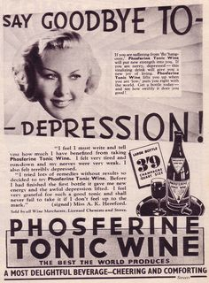 "Vintage Wine Vintage advertisement - Phosferine Tonic Wine, ""Say goodbye to depresssion"" (and hello to alcoholism? - Picture Post - May 1939 - Say goodbye to depression, by getting drunk. Vintage Humor, Funny Vintage Ads, Pub Vintage, Posters Vintage, Funny Ads, Hilarious, Retro Humour, Vintage Ladies, Illustration Photo"
