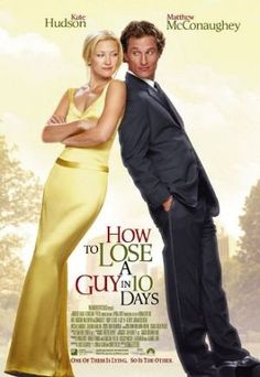 """Matthew McConaughey as Benjamin Barry & Kate Hudson as Andie Anderson in 2003's """"How to Lose a Guy in 10 Days"""" <3"""