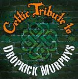 Celtic Tribute To Dropkick Murphys [CD]