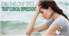 Can This One Spice Treat Clinical Depression? | All Natural Home and Beauty
