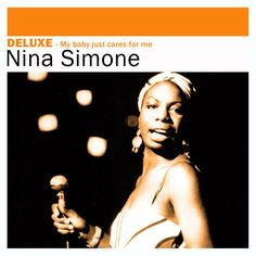 Deluxe: My Baby Just Cares for Me Nina Simone