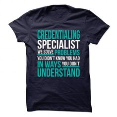 Awesome Shirt for CREDENTIALING SPECIALIST T Shirts, Hoodies. Get it here ==► https://www.sunfrog.com/No-Category/Awesome-Shirt-for-CREDENTIALING-SPECIALIST-101574135-Guys.html?57074 $21.99